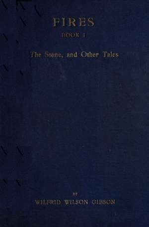 Fires - Book I The Stone, and Other Tales