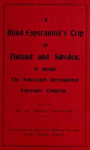 A Blind Esperantist's Trip to Finland and Sweden, to Attend the Fourteenth International Esperanto Congress
