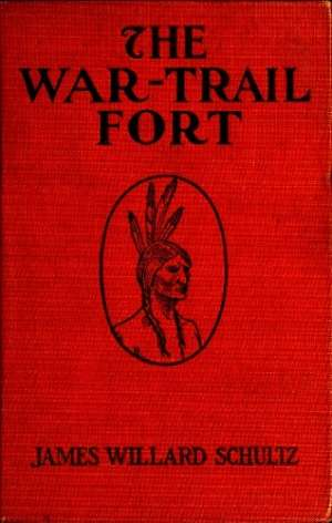The War-Trail Fort Further Adventures of Thomas Fox and Pitamakan