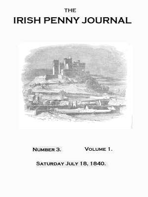 The Irish Penny Journal, Vol. 1 No. 3, July 18, 1840