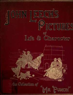 "John Leech's Pictures Of Life And Character, Volume II (of III) From The Collection Of ""Mr. Punch"""
