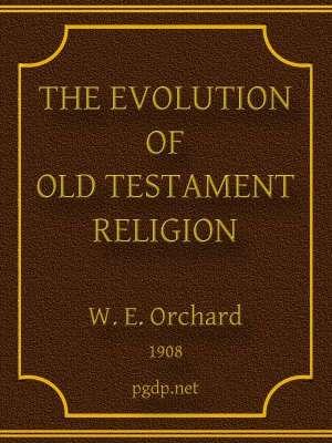 The Evolution of Old Testament Religion