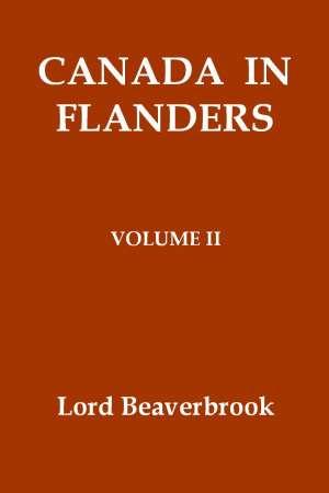 Canada in Flanders, Volume II (of 3)