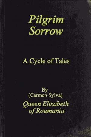 Pilgrim Sorrow A Cycle of Tales