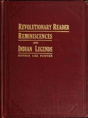Revolutionary Reader Reminiscences and Indian Legends