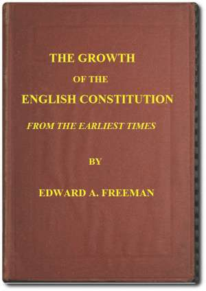 The Growth of the English Constitution From the Earliest Times