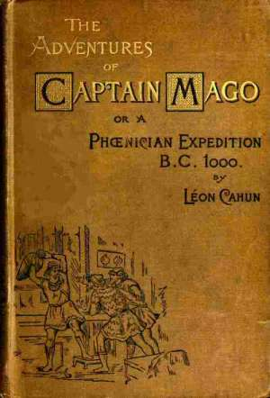 The Adventures of Captain Mago Or A Phoenician Expedition B.C. 1000
