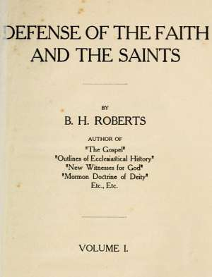 Defense of the Faith and the Saints (Volume 1 of 2)