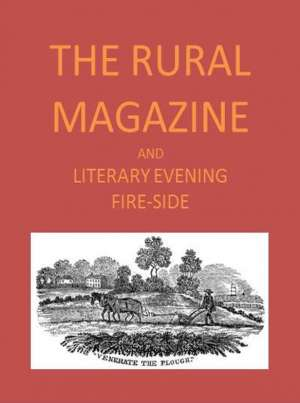 The Rural Magazine, and Literary Evening Fire-Side, Vol. 1 No. 2 (1820)