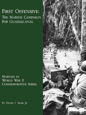 First Offensive: The Marine Campaign for Guadalcanal
