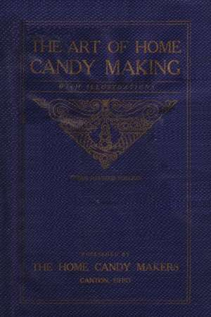 The Art of Candy Making With Illustrations