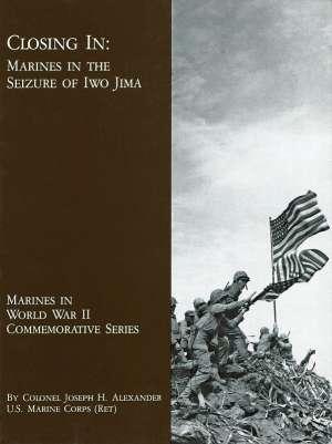 Closing In: Marines in the Seizure of Iwo Jima