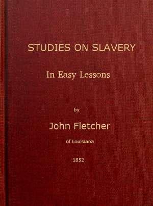 Studies on Slavery, in Easy Lessons