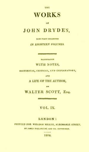 The Works of John Dryden, Vol. 9 (of 18)