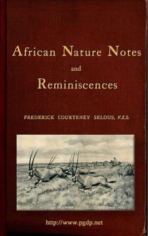 African Nature Notes and Reminiscences