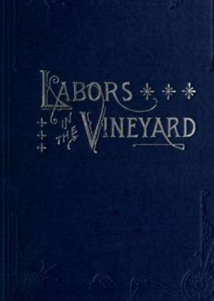 Labors in the Vineyard Twelfth Book of the Faith-Promoting Series