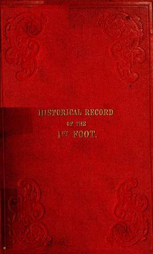 Historical Record of the First Regiment of Foot The Origins of the Regiment