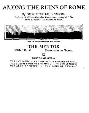 The Mentor: Among the Ruins of Rome, Vol. 1, Num. 46, Serial No. 46