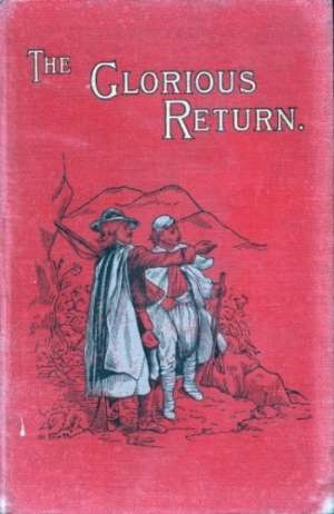 The Glorious Return A Story of the Vaudois in 1698