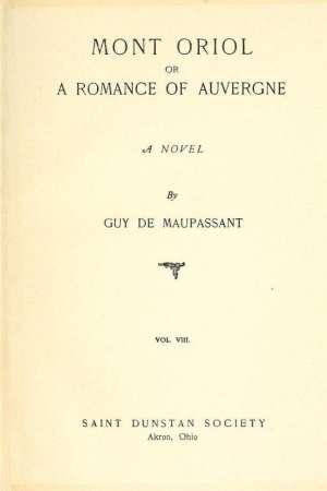 Mont Oriol or A Romance of Auvergne A Novel