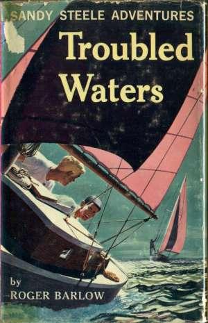 Troubled Waters Sandy Steele Adventures #6