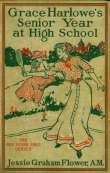 Grace Harlowe's Senior Year at High School